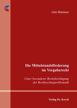 Die Mittelstandsförderung im Vergaberecht von Brückner,  Götz