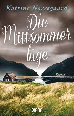 Die Mittsommerlüge von Nørregaard,  Katrine, Rüegger,  Lotta, Wolandt,  Holger
