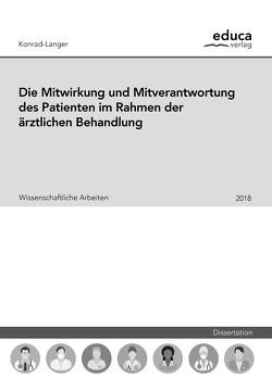 Die Mitwirkung und Mitverantwortung des Patienten im Rahmen der ärztlichen Behandlung von Konrad-Langer,  Stefanie