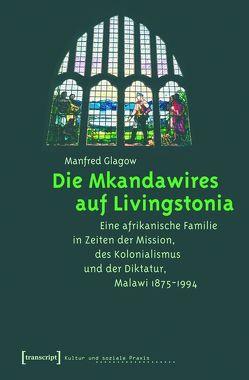 Die Mkandawires auf Livingstonia von Glagow,  Manfred