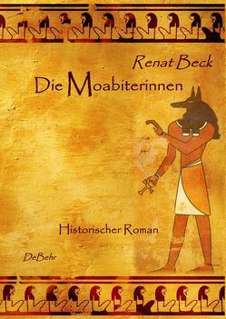 Die Moabiterinnen – Historischer Roman von Beck,  Renat