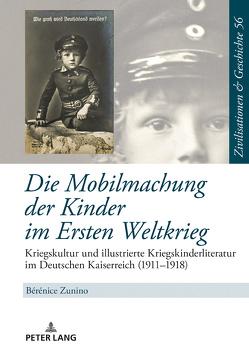 Die Mobilmachung der Kinder im Ersten Weltkrieg von Zunino,  Bérénice