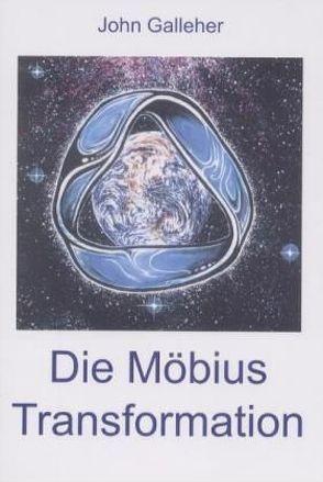 Die Möbius Transformation von Galleher,  John
