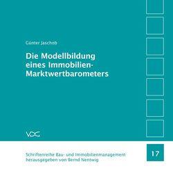 Die Modellbildung eines Immobilien-Marktwertbarometers von Jaschob,  Günter, Nentwig,  Bernd,  Nentwig,