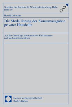 Die Modellierung der Konsumausgaben privater Haushalte von Lehmann,  Harald