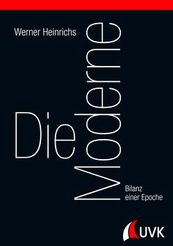 Die Moderne von Heinrichs,  Werner