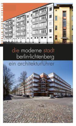 Die moderne Stadt Berlin-Lichtenberg von Moldt,  Dirk, Striezel,  Steffen Maria, Thiele,  Thomas