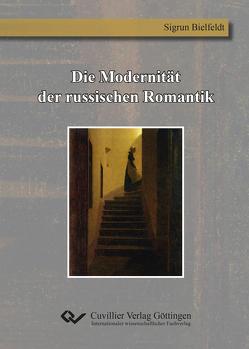 Die Modernität der russischen Romantik von Bielfeldt,  Sigrun