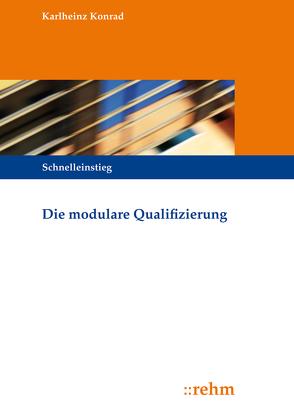 Die modulare Qualifizierung von Konrad,  Karlheinz