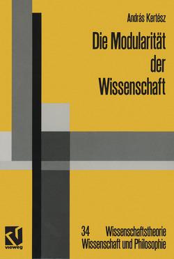Die Modularität der Wissenschaft von Kertész,  András
