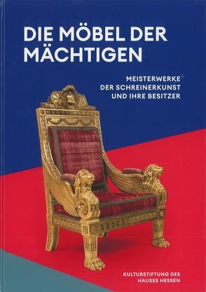 Die Möbel der Mächtigen von Huber,  Andrea, Marschall,  Katharina, Miller,  Markus, Stasch,  Gregor