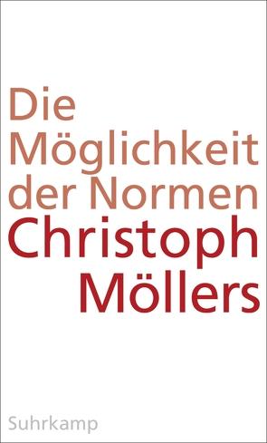 Die Möglichkeit der Normen von Möllers,  Christoph