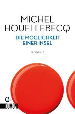 Die Möglichkeit einer Insel von Houellebecq,  Michel, Wittmann,  Uli