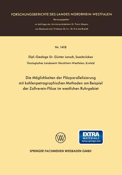 Die Möglichkeiten der Flözparallelisierung mit kohlenpetrographischen Methoden am Beispiel der Zollverein-Flöze im westlichen Ruhrgebiet von Lensch,  Günter