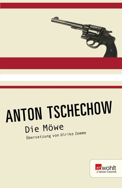 Die Möwe von Tschechow,  Anton, Zemme,  Ulrike