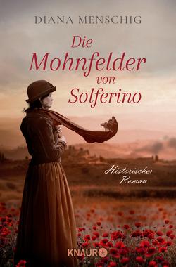 Die Mohnfelder von Solferino von Menschig,  Diana