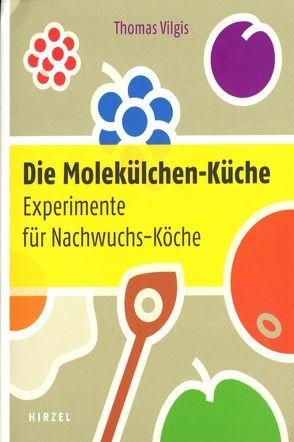 Die Molekülchen-Küche von Vilgis,  Thomas