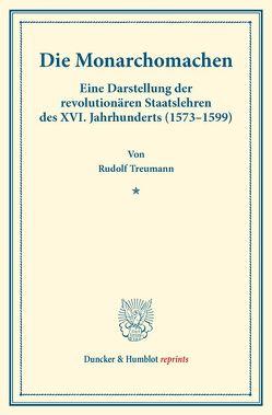 Die Monarchomachen. von Treumann,  Rudolf