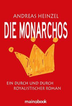 Die Monarchos von Heinzel,  Andreas