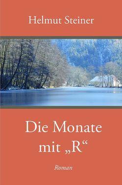 """Die Monate mit """"R"""" von Steiner,  Helmut"""
