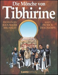 Die Mönche von Tibhirine von Cattin,  Genevieve, Deschamps,  Patrick, Michaud,  Jean-Marie