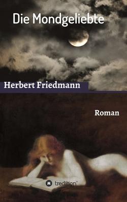 Die Mondgeliebte von Friedmann,  Herbert