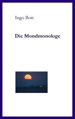 Die Mondmonologe von Bott,  Ingo