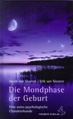 Die Mondphase der Geburt von Slooten,  Erik van, Slooten,  Jacob van