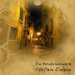 Die Mondscheingasse von Hinz,  Matthias, Zweig,  Stefan