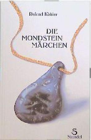 Die Mondsteinmärchen von Hausler,  Manfred, Kübler,  Roland, Layer,  Claudia