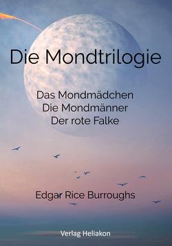 Die Mondtrilogie von Burroughs,  Edgar Rice, Syring,  Osmar Henry