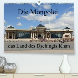 Die Mongolei das Land des Dschingis Khan (Premium, hochwertiger DIN A2 Wandkalender 2021, Kunstdruck in Hochglanz) von Brack,  Roland
