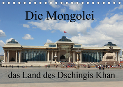 Die Mongolei das Land des Dschingis Khan (Tischkalender 2020 DIN A5 quer) von Brack,  Roland