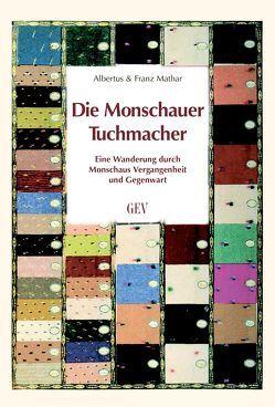 Die Monschauer Tuchmacher von Mathar,  Albertus, Mathar,  Franz