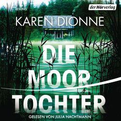 Die Moortochter von Dionne,  Karen, Eimsbütteler Tonstudio, Jaeger,  Andreas, Nachtmann,  Julia