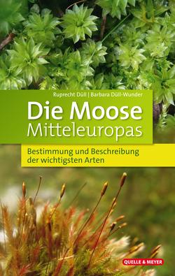 Die Moose Mitteleuropas von Duell,  Ruprecht, Düll-Wunder,  Barbara