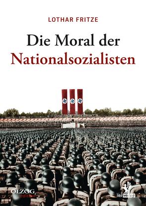 Die Moral der Nationalsozialisten von Fritze,  Lothar
