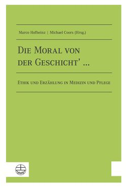 Die Moral von der Geschicht' … von Coors,  Michael, Hofheinz,  Marco