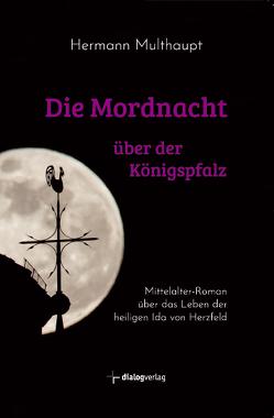 Die Mordnacht über der Königspfalz von Multhaupt,  Hermann