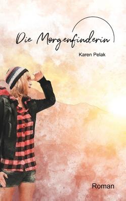 Die Morgenfinderin von Pelak,  Karen