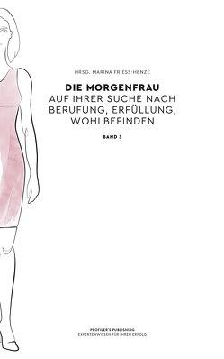 Die Morgenfrau Band 3 von Friess-Henze,  Marina