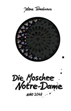 Die Moschee Notre-Dame von Lehmann,  Barbara, Tschudinowa,  Jelena