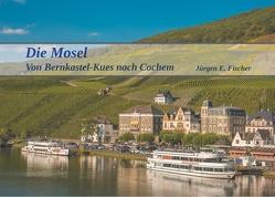 Die Mosel von Fischer,  Jürgen E.