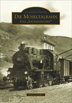 Die Moseltalbahn von Gilles,  Karl-Josef