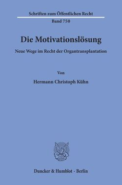 Die Motivationslösung. von Kühn,  Hermann Christoph