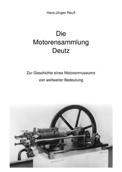 Die Motorensammlung Deutz von Reuß,  Hans-Jürgen