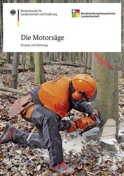 Die Motorsäge – Einsatz und Wartung von Gerding,  Volker, Ruppert,  Dietmar, Wodarz,  Silvius