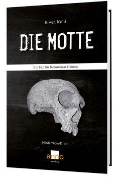 Die Motte – Ein Fall für Kommissar Grimm von Kohl,  Erwin