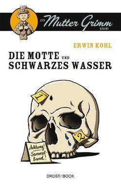 Die Motte und Schwarzes Wasser von Kohl,  Erwin