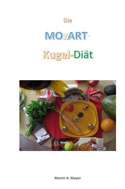 Die Mozartkugel-Diät von Mayer,  Martin A.
